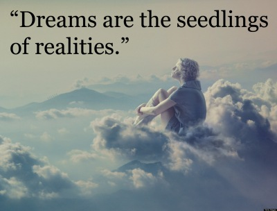 Dreams are the seedlings